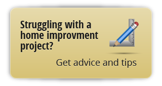 struggling with a home improvement project? get advice and tips
